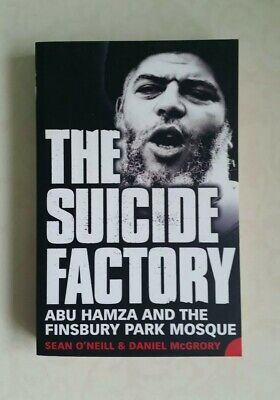 Suicide Factory : Abu Hamza And The Finsbury Park Mosque By McGrory, Daniel  A21 • 7.80£