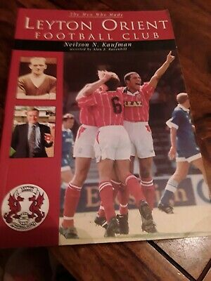 The Men Who Made Leyton Orient Football Club By Neilson N. Kaufman.. • 3.99£
