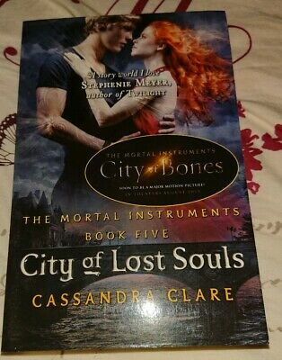 The Mortal Instruments 5: City Of Lost Souls By Cassandra Clare (Paperback,... • 4.99£