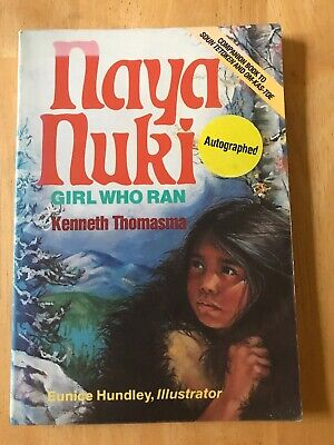 $ CDN6.33 • Buy Naya Nuki : Shoshoni Girl Who Ran By Kenneth Thomasma - Signed Copy Paperback