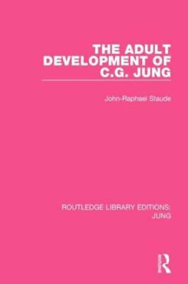 The Adult Development Of C G  Jung (Rle: Jung) • 101.37£