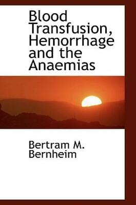 Blood Transfusion, Hemorrhage And The Anaemias • 26.22£