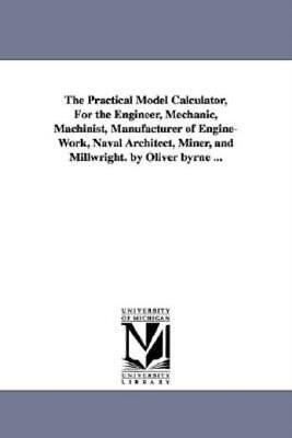 $36.59 • Buy The Practical Model Calculator, For The Engineer, Mechanic, Machinist, Manu...