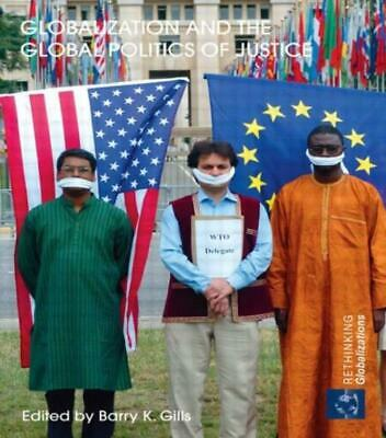 Globalization And The Global Politics Of Justice • 47.07£
