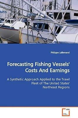 £74.37 • Buy Forecasting Fishing Vessels' Costs And Earnings A Synthetic Approach Applie...