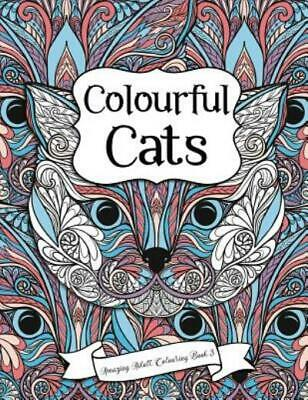 $9.20 • Buy Amazing Adult Colouring Bks.: Amazing Adult Colouring Book 3: Colourful Cats...