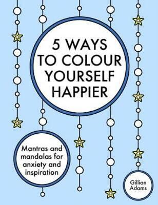 $12.18 • Buy Adult Colouring Book: 5 Ways To Colour Yourself Happier : Mantras And...