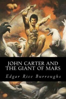 $9.60 • Buy John Carter And The Giant Of Mars By Edgar Rice Burroughs (2017, Paperback)