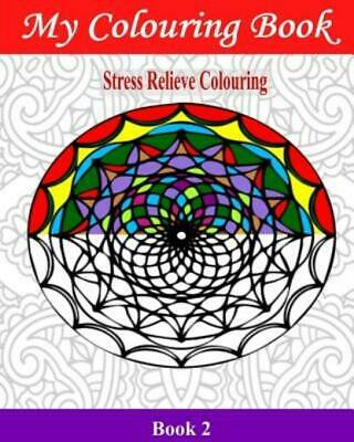 $8.74 • Buy Adult Colouring Bks.: My Colouring Book : Stress Relieve Colouring 2 By John...