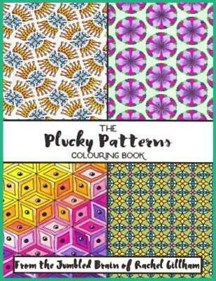 $8.31 • Buy Plucky Patterns Adult Colouring Book By Rachel Gillham (2017, Paperback)