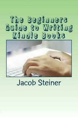 AU13.15 • Buy The Beginners Guide To Writing Kindle Books