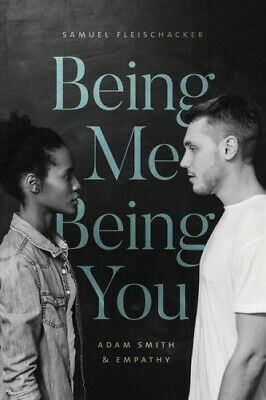 AU42.62 • Buy Being Me Being You: Adam Smith And Empathy By Samuel Fleischacker