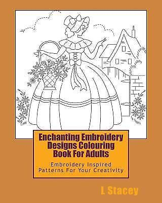 $9.62 • Buy Enchanting Embroidery Designs Colouring Book For Adults : Embroidery Inspired...