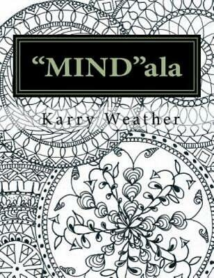 $8.31 • Buy MIND Ala : An Adult Colouring Book For Calmness And Tranquility By Karry...