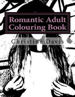 $12.19 • Buy Romantic Adult Colouring Book By Christine Davis (2016, Paperback)