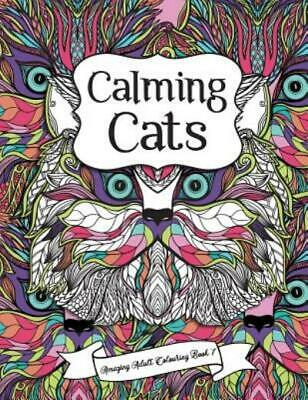$9.20 • Buy Amazing Adult Colouring Bks.: Amazing Adult Colouring Book 7: Calming Cats :...