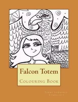 $9.59 • Buy Falcon Totem : Adult Colouring Book By Tammy Lawrence-Cymbalisty (2016,...