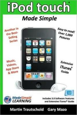 AU26.25 • Buy Ipod Touch Made Simple: Includes 3 0 Software Features And Extensive Itunes...