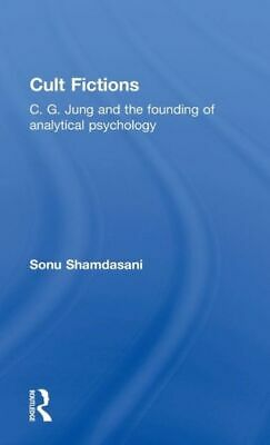 Cult Fictions: C  G  Jung And The Founding Of Analytical Psychology • 108.86£