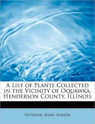 $ CDN18.05 • Buy A List Of Plants Collected In The Vicinity Of Oquawka, Henderson County, Il...