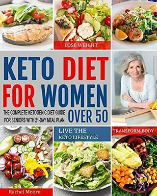 $7.45 • Buy Keto Diet For Women Over 50: The Complete Ketogenic Diet Guide (2019, Paperback)