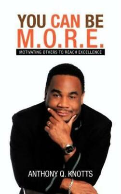 $21.11 • Buy You Can Be M O R E : Motivating Others To Reach Excellence