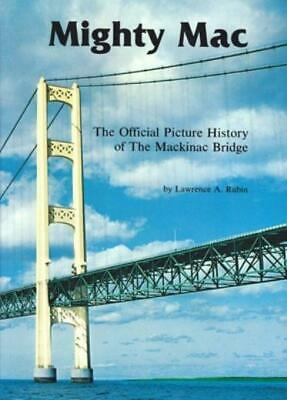 $25.42 • Buy Mighty Mac: The Official Picture History Of The Mackinac Bridge