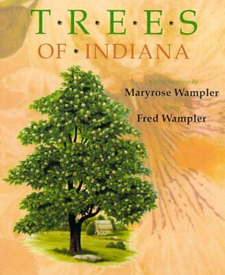 $ CDN100.23 • Buy TREES OF INDIANA: ORIGINAL PAINTINGS BY MARYROSE WAMPLER - Hardcover *Excellent*