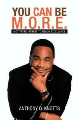 $14.58 • Buy You Can Be M O R E : Motivating Others To Reach Excellence