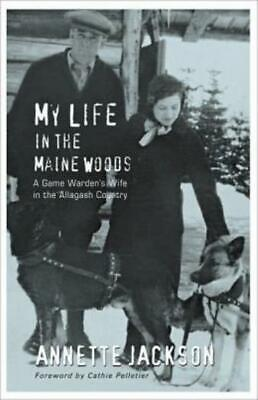 $14.94 • Buy My Life In The Maine Woods: A Game Warden's Wife In The Allagash Country