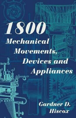 AU26.88 • Buy 1800 Mechanical Movements, Devices And Appliances (Dover Science Books)