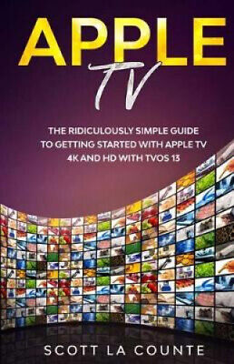 AU21.42 • Buy Apple TV: A Ridiculously Simple Guide To Getting Started With Apple TV 4K And