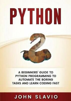 AU23.84 • Buy Python: A Beginners' Guide To Python Programming To Automate The Boring Tasks