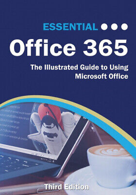 AU59.36 • Buy Essential Office 365 Third Edition: The Illustrated Guide To Using Microsoft