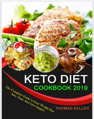 $0.99 • Buy Keto Diet Cook Book 2019:The Complete Guide To Lose Weight Fast [E- BOOK/ P D F]