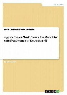 AU25.92 • Buy Apples ITunes Music Store - Ein Modell Fur Eine Trendwende In Deutschland?