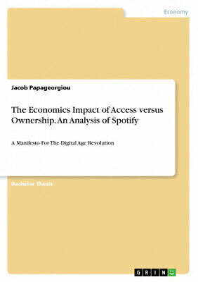 AU34.89 • Buy The Economics Impact Of Access Versus Ownership. An Analysis Of Spotify.