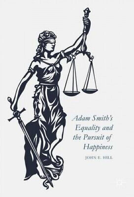 AU188 • Buy Adam Smith's Equality And The Pursuit Of Happiness: 2016 By Hill, John E.