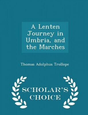 AU51.46 • Buy A Lenten Journey In Umbria, And The Marches - Scholar's Choice Edition