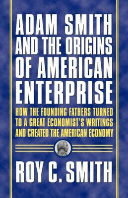 AU24.20 • Buy Adam Smith And The Origins Of American Enterprise: How The Founding Fathers