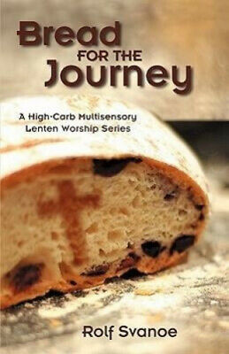 AU14.03 • Buy Bread For The Journey: A High-Carb, Multi-Sensory Lenten Worship Series