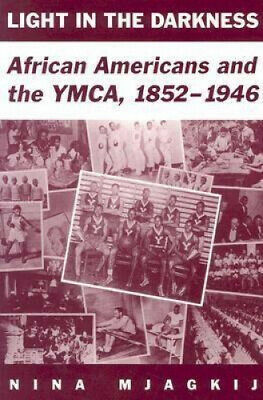 AU69.16 • Buy Light In The Darkness: African Americans And The YMCA, 1852-1946.