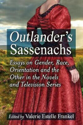 AU41.93 • Buy Outlander's Sassenachs: Essays On Gender, Race, Orientation And The Other In