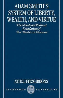 AU81.89 • Buy Adam Smith's System Of Liberty, Wealth And Virtue: The Moral And Political