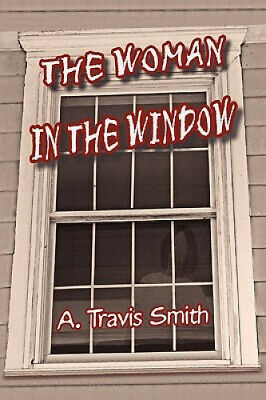 AU31.99 • Buy The Woman In The Window By A. Travis Smith.