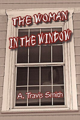 AU24.16 • Buy The Woman In The Window By A. Travis Smith