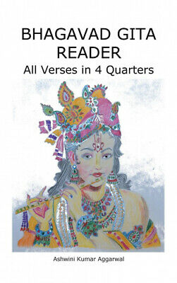 AU51.84 • Buy Bhagavad Gita Reader: All Verses In 4 Quarters By Ashwini Kumar Aggarwal