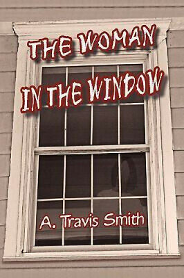 AU36.88 • Buy The Woman In The Window By A. Travis Smith