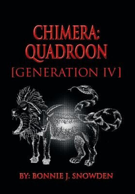 AU49.41 • Buy Chimera: Quadroon [Generation IV] By Bonnie J. Snowden