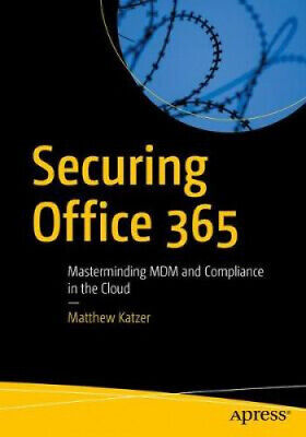 AU79.67 • Buy Securing Office 365: Masterminding MDM And Compliance In The Cloud.